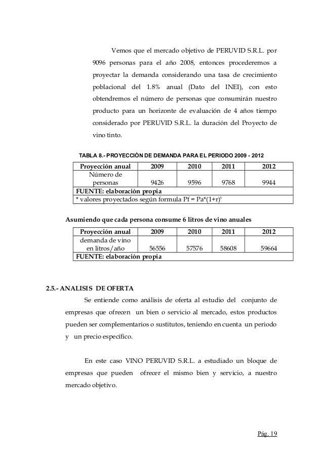 Vemos que el mercado objetivo de PERUVID S.R.L. por9096 personas para el año 2008, entonces procederemos aproyectar la dem...