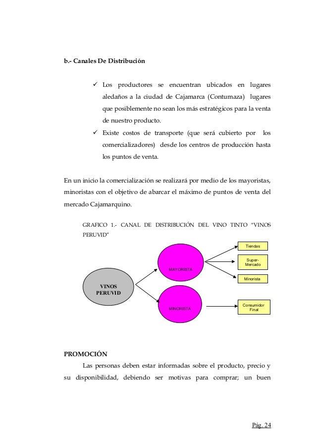 b.- Canales De Distribución Los productores se encuentran ubicados en lugaresaledaños a la ciudad de Cajamarca (Contumaza...