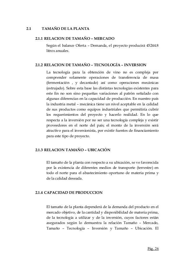 2.1 TAMAÑO DE LA PLANTA2.1.1 RELACION DE TAMAÑO – MERCADOSegún el balance Oferta – Demanda, el proyecto producirá 45244.8l...