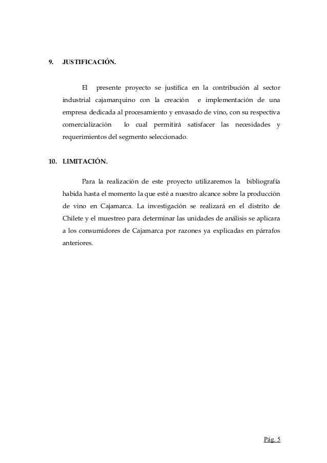 9. JUSTIFICACIÓN.El presente proyecto se justifica en la contribución al sectorindustrial cajamarquino con la creación e i...