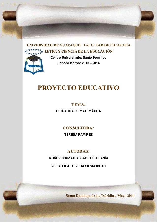 UNIVERSIDAD DE GUAYAQUIL FACULTAD DE FILOSOFÍA  LETRA Y CIENCIA DE LA EDUCACIÓN  Centro Universitario: Santo Domingo  Peri...