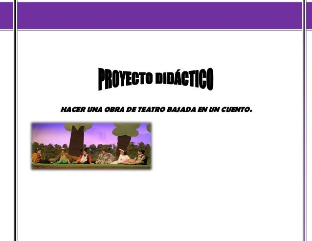 FORMAR PARA TRASFORMAR CON CALIAD, CALIDEZ Y COMPROMISO SOCIAL.HACER UNA OBRA DE TEATRO BASADA EN UN CUENTO.