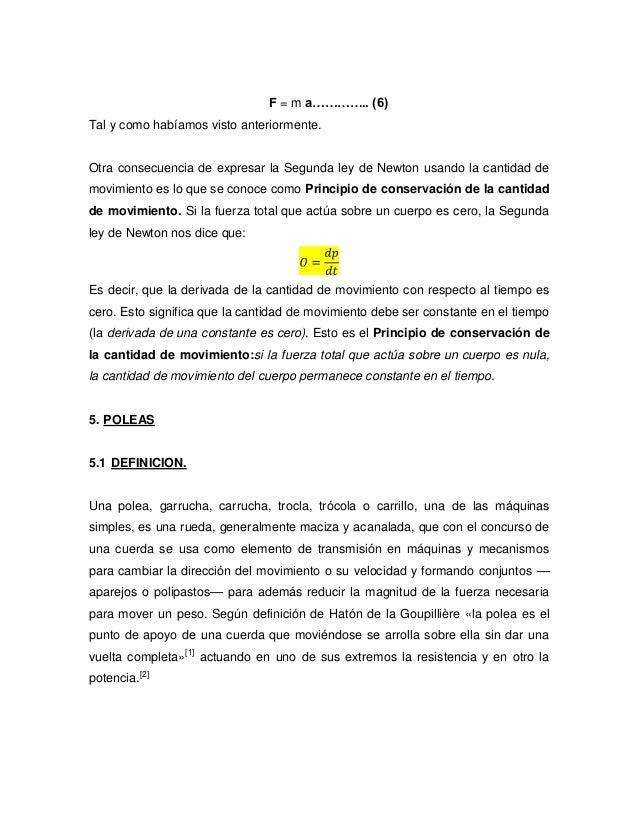 F = m a………….. (6) Tal y como habíamos visto anteriormente. Otra consecuencia de expresar la Segunda ley de Newton usando l...