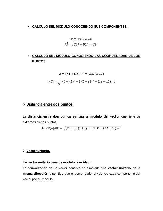 CÁLCULO DEL MÓDULO CONOCIENDO SUS COMPONENTES. CÁLCULO DEL MÓDULO CONOCIENDO LAS COORDENADAS DE LOS PUNTOS.  Distancia en...