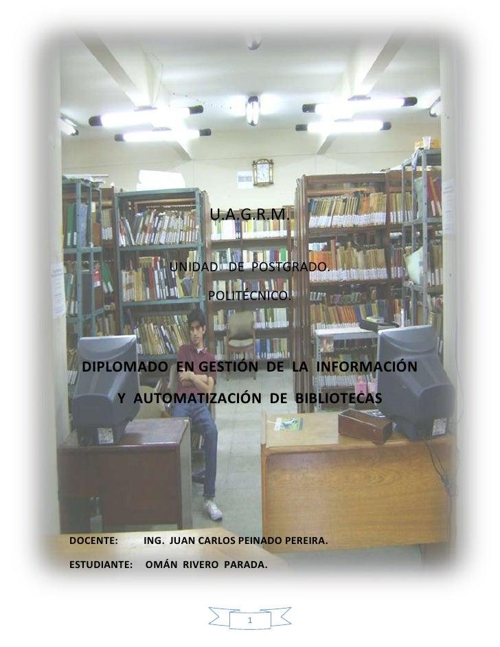 -913520-828543<br />U.A.G.R.M.<br />UNIDAD   DE  POSTGRADO.<br />POLITÉCNICO.<br />DIPLOMADO  EN GESTIÓN  DE  LA  INFORMAC...