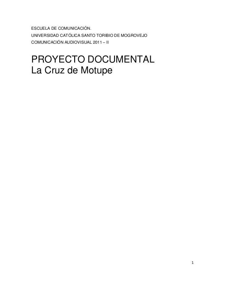 ESCUELA DE COMUNICACIÓN.UNIVERSIDAD CATÓLICA SANTO TORIBIO DE MOGROVEJOCOMUNICACIÓN AUDIOVISUAL 2011 – IIPROYECTO DOCUMENT...