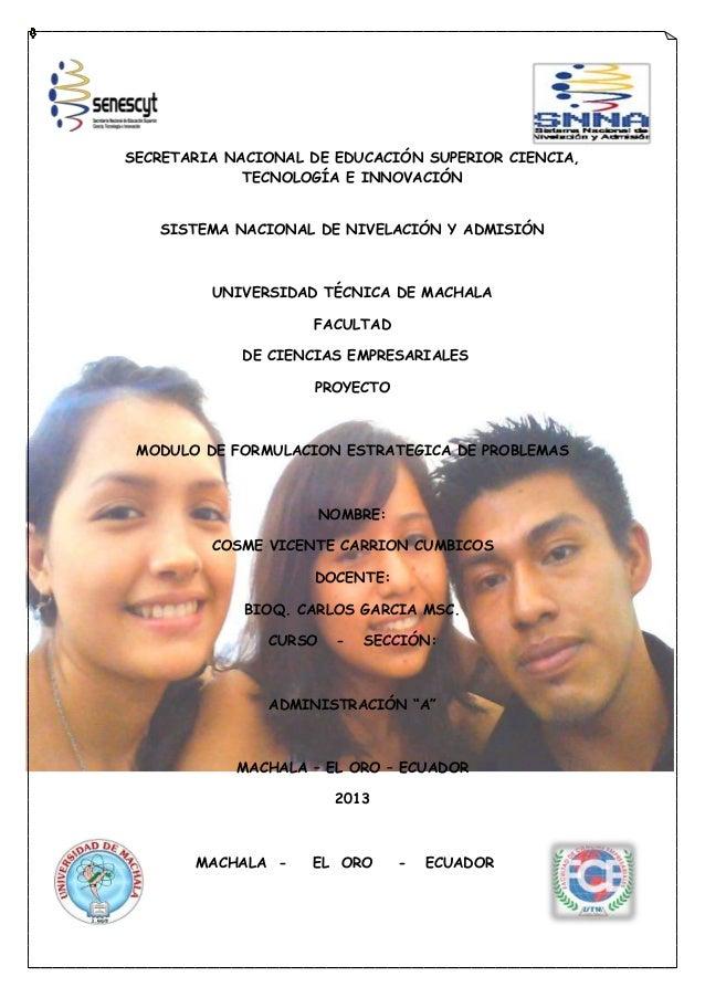 SECRETARIA NACIONAL DE EDUCACIÓN SUPERIOR CIENCIA,TECNOLOGÍA E INNOVACIÓNSISTEMA NACIONAL DE NIVELACIÓN Y ADMISIÓNUNIVERSI...