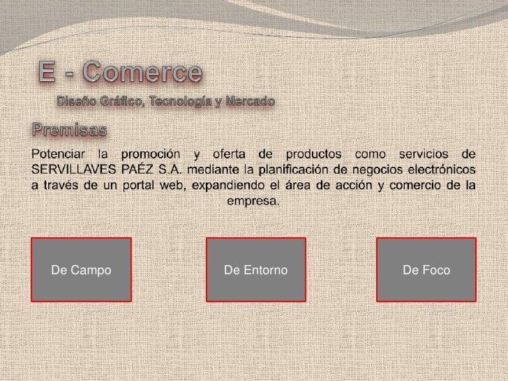 E - Comerce<br />Diseño Gráfico, Tecnología y Mercado<br />Premisas<br />Potenciar la promoción y oferta de productos como...