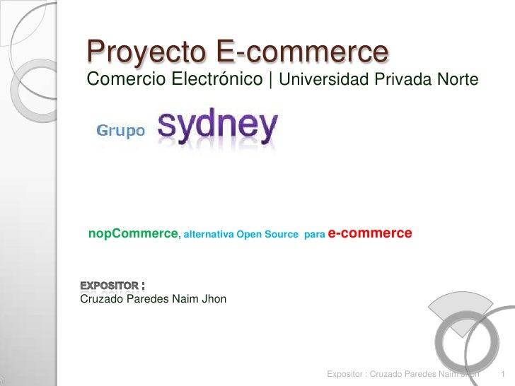 Proyecto E-commerce<br />Comercio Electrónico   Universidad Privada Norte<br />nopCommerce, alternativa Open Source  para ...