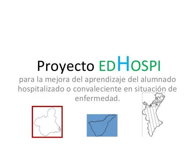 Proyecto EDHOSPI para la mejora del aprendizaje del alumnado hospitalizado o convaleciente en situación de enfermedad.