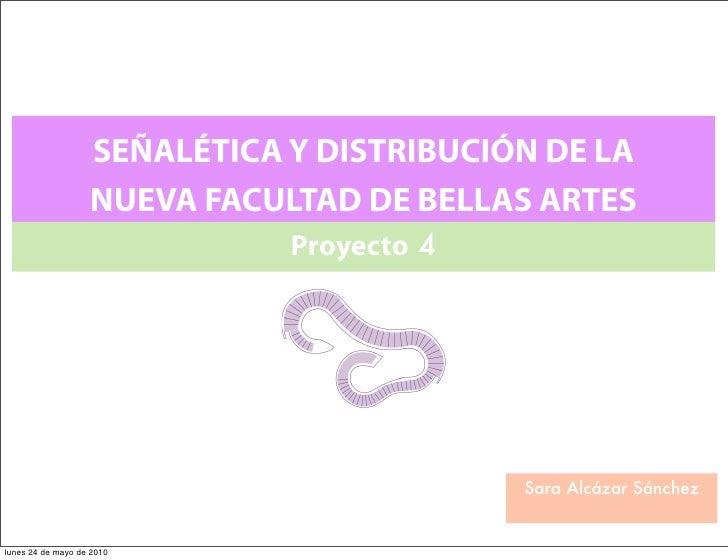 SEÑALÉTICA Y DISTRIBUCIÓN DE LA                    NUEVA FACULTAD DE BELLAS ARTES                               Proyecto 4...