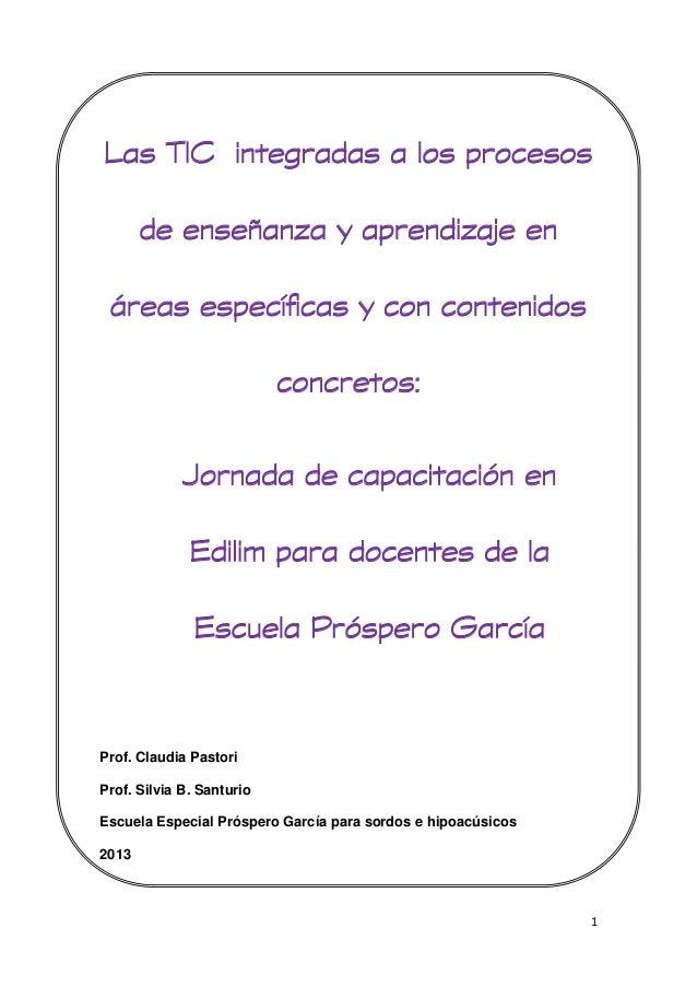 Las TIC integradas a los procesos de enseñanza y aprendizaje en áreas específicas y con contenidos concretos: Jornada de c...