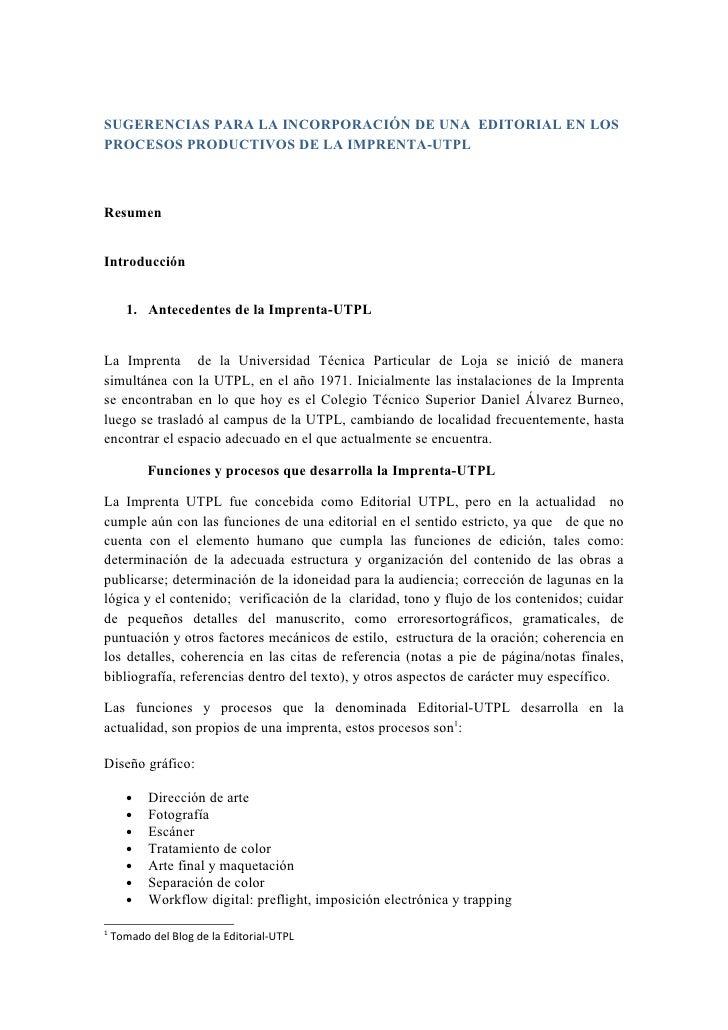 SUGERENCIAS PARA LA INCORPORACIÓN DE UNA EDITORIAL EN LOSPROCESOS PRODUCTIVOS DE LA IMPRENTA-UTPLResumenIntroducción      ...