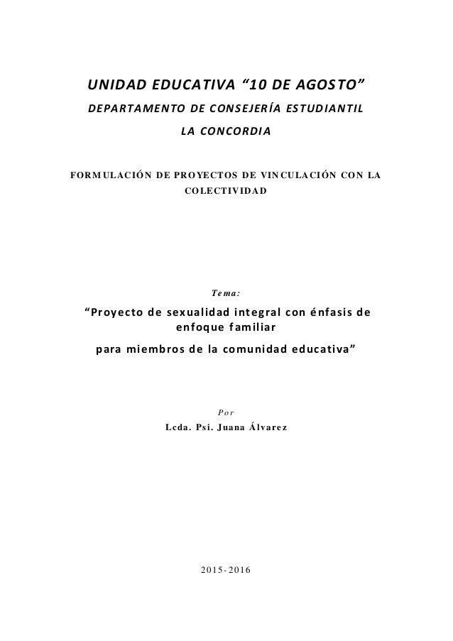 """UNIDAD EDUCATIVA """"10 DE AGOSTO"""" DEPARTAMENTO DE CONSEJERÍA ESTUDIANTIL LA CONCORDIA FOR M ULACIÓN D E PR OYECTOS D E VIN C..."""