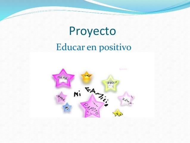 Proyecto Educar en positivo