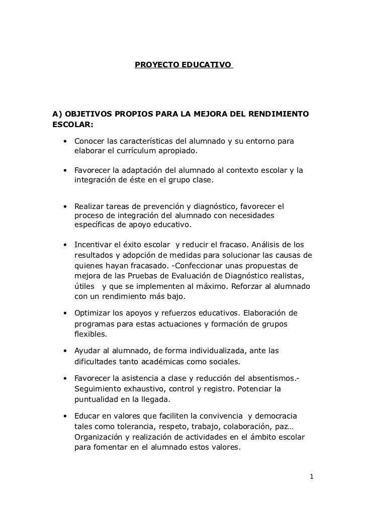 PROYECTO EDUCATIVOA) OBJETIVOS PROPIOS PARA LA MEJORA DEL RENDIMIENTOESCOLAR:  • Conocer las características del alumnado ...