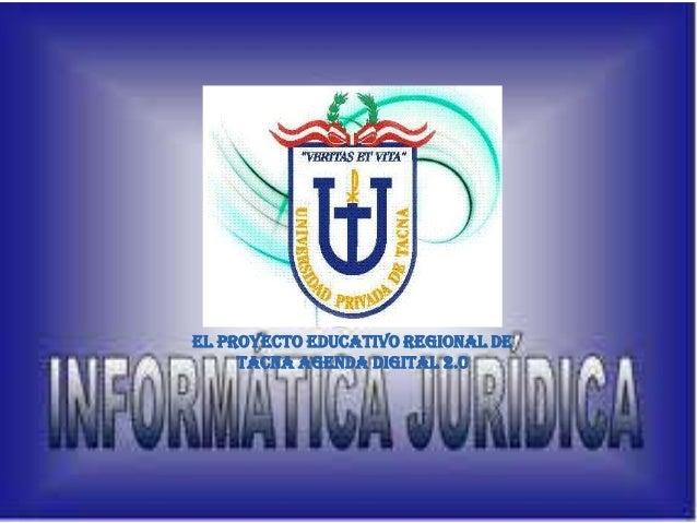 EL PROYECTO EDUCATIVO REGIONAL DE     TACNA AGENDA DIGITAL 2.0