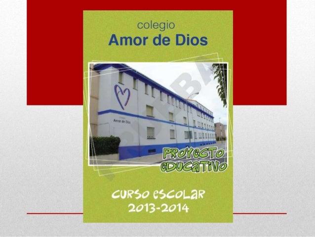 PROYECTO EDUCATIVO COLEGIO AMOR DE DIOS BURLADA