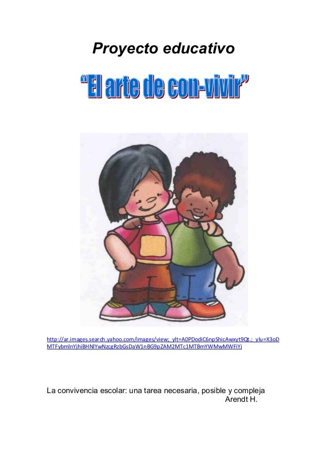 Proyecto educativo  http://ar.images.search.yahoo.com/images/view;_ylt=A0PDodiC6npShicAwxyt9Qt.;_ylu=X3oD MTFybmlnYjhiBHNl...