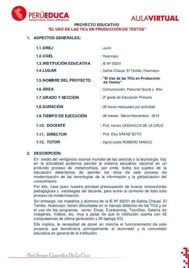 """ToonDoo  PROYECTO EDUCATIVO """"EL USO DE LAS TICs EN PRODUCCIÓN DE TEXTOS"""" 1. ASPECTOS GENERALES: 1.1. DREJ  : Junín  1.2. U..."""