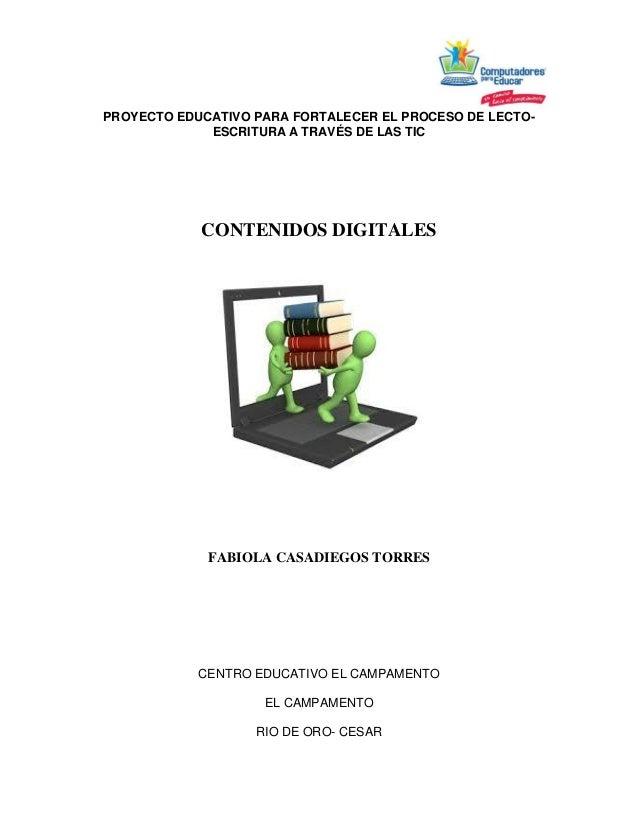 PROYECTO EDUCATIVO PARA FORTALECER EL PROCESO DE LECTO-ESCRITURA  A TRAVÉS DE LAS TIC  CONTENIDOS DIGITALES  FABIOLA CASAD...