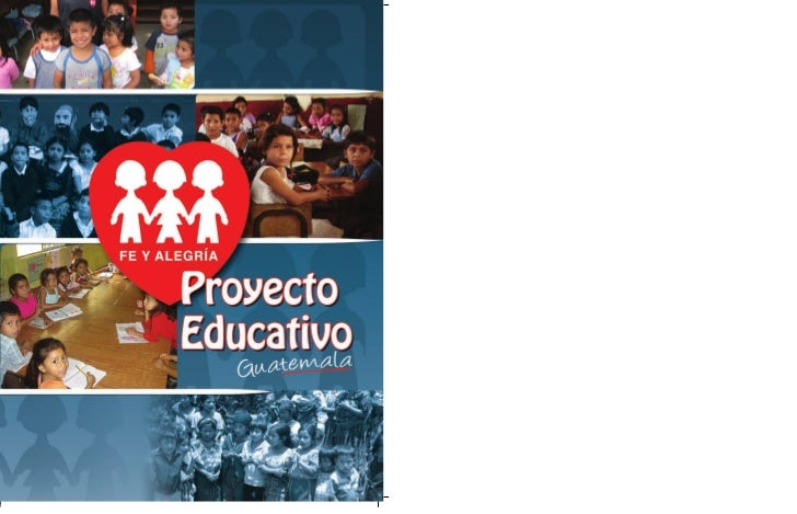 Proyecto Educativo                                              Fe y Alegría                                 Sistematizaci...