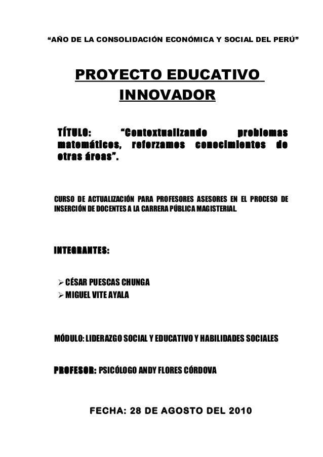 """""""AÑO DE LA CONSOLIDACIÓN ECONÓMICA Y SOCIAL DEL PERÚ"""" PROYECTO EDUCATIVO INNOVADOR TÍTULO: """"Contextualizando problemas mat..."""