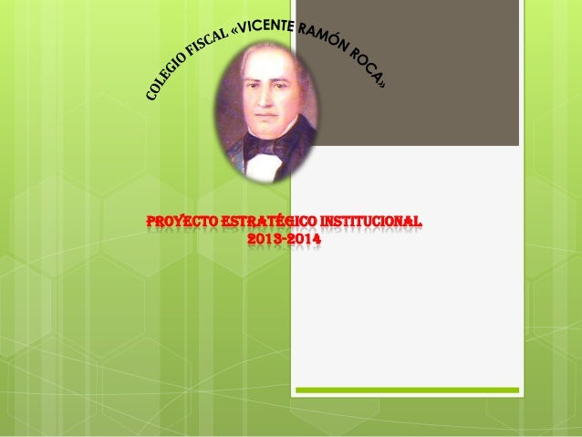 PROYECTO ESTRATÉGICO INSTITUCIONAL 2013-2014