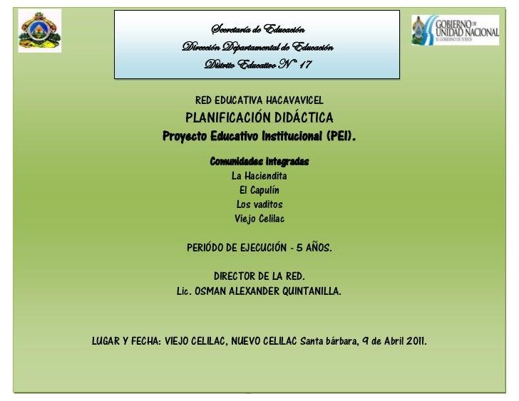 Proyecto Educativo Institucional de RED Educativa,de Educación de Nuevo Celilac, Santa Bárbara.                           ...