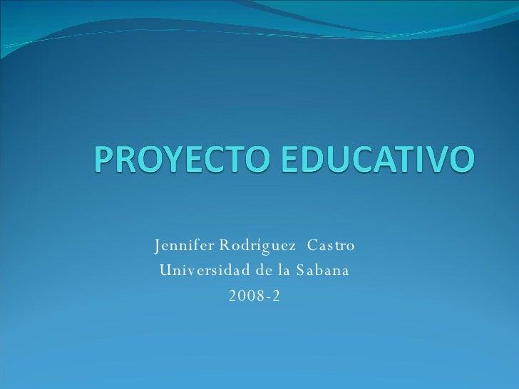 Jennifer Rodríguez  Castro Universidad de la Sabana 2008-2