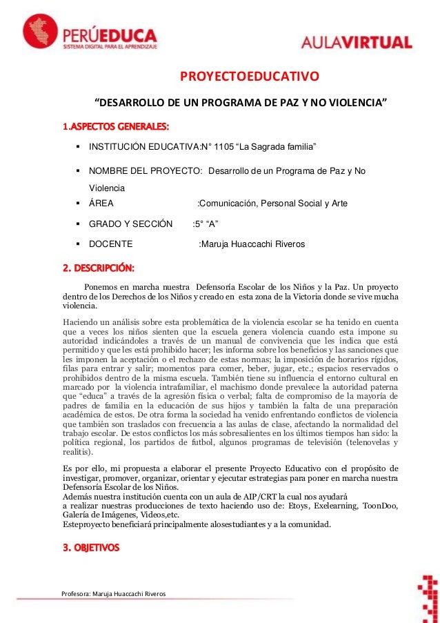 """PROYECTOEDUCATIVO """"DESARROLLO DE UN PROGRAMA DE PAZ Y NO VIOLENCIA"""" 1.ASPECTOS GENERALES:   INSTITUCIÓN EDUCATIVA:N° 1105..."""
