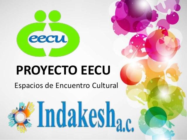 PROYECTO EECUEspacios de Encuentro Cultural