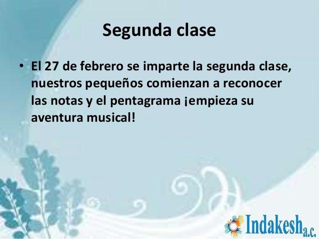 Segunda clase• El 27 de febrero se imparte la segunda clase,  nuestros pequeños comienzan a reconocer  las notas y el pent...