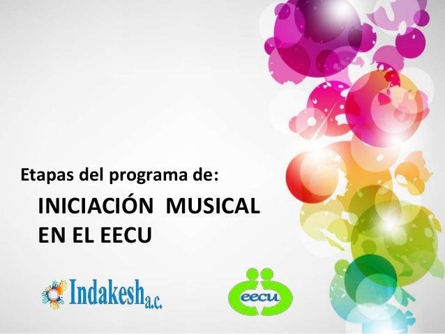 Etapas del programa de:  INICIACIÓN MUSICAL  EN EL EECU