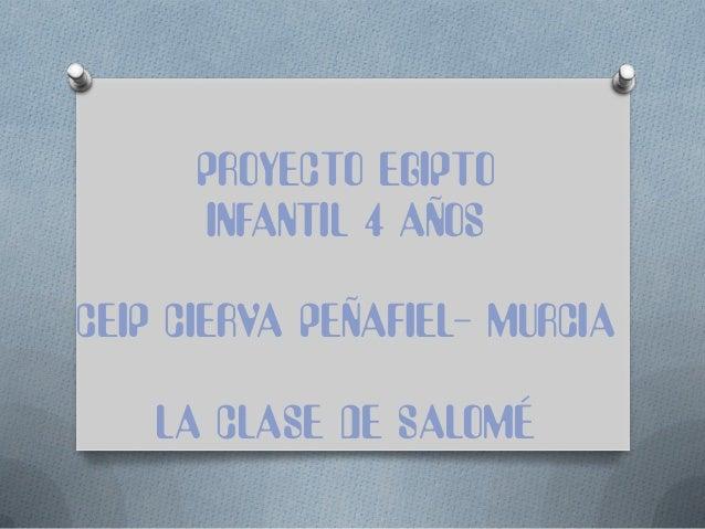 PROYECTO EGIPTO INFANTIL 4 A�OS CEIP CIERVA PE�AFIEL- MURCIA LA CLASE DE SALOM�