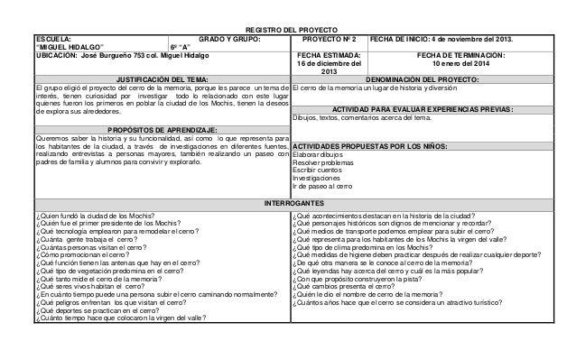 """REGISTRO DEL PROYECTO GRADO Y GRUPO: PROYECTO Nº 2  ESCUELA: """"MIGUEL HIDALGO"""" 6º """"A"""" UBICACIÓN: José Burgueño 753 col. Mig..."""