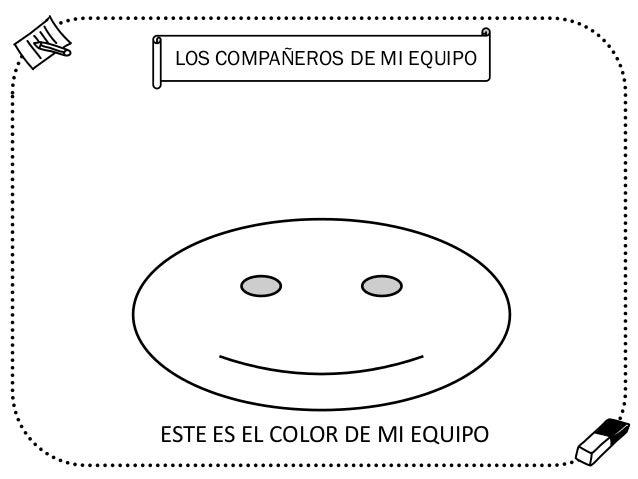 LOS COMPAÑEROS DE MI EQUIPO  ESTE ES EL COLOR DE MI EQUIPO  %