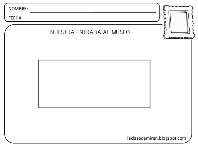 NOMBRE: FECHA: NUESTRA ENTRADA AL MUSEO laclasedemiren.blogspot.com