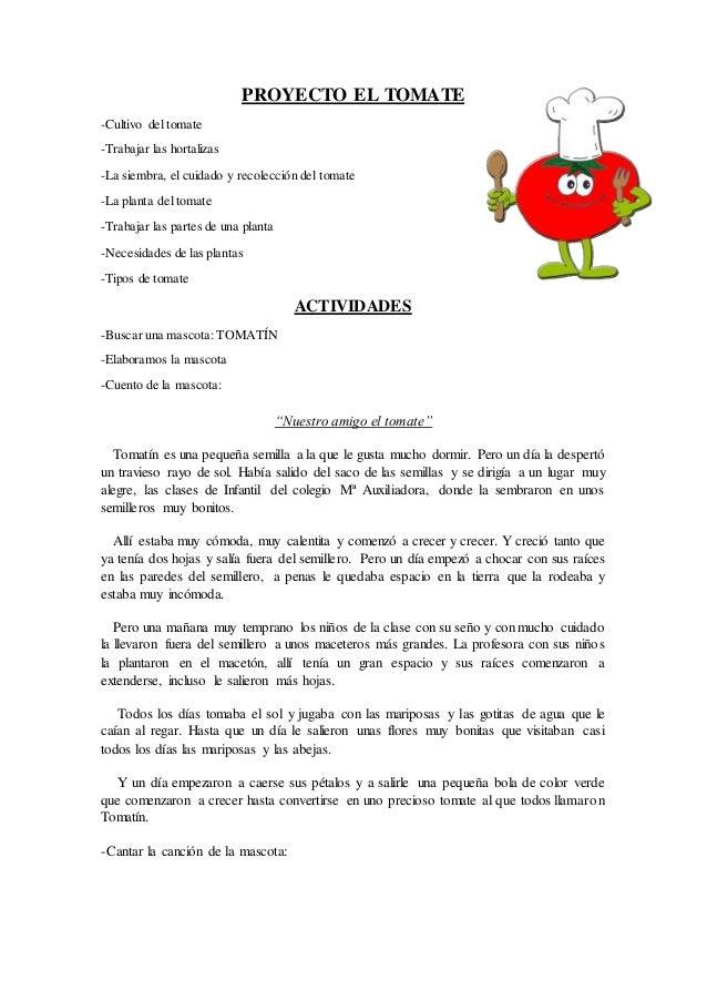 PROYECTO EL TOMATE -Cultivo del tomate -Trabajar las hortalizas -La siembra, el cuidado y recolección del tomate -La plant...