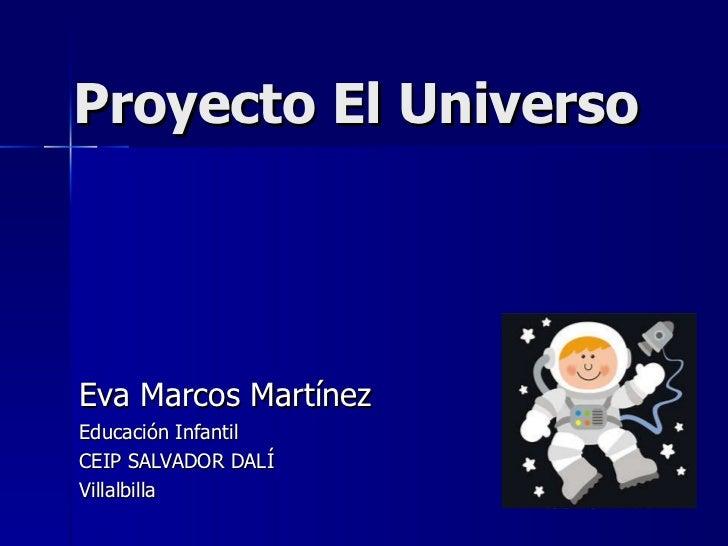 Proyecto El Universo Eva Marcos Martínez Educación Infantil CEIP SALVADOR DALÍ Villalbilla