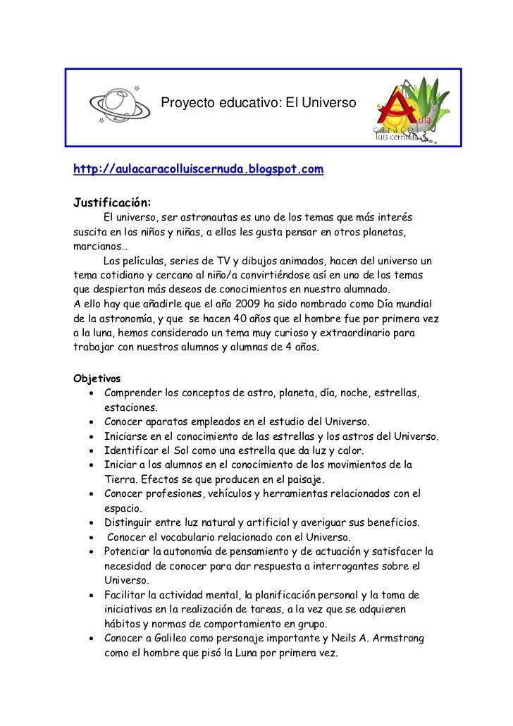Proyecto educativo: El Universohttp://aulacaracolluiscernuda.blogspot.comJustificación:       El universo, ser astronautas...
