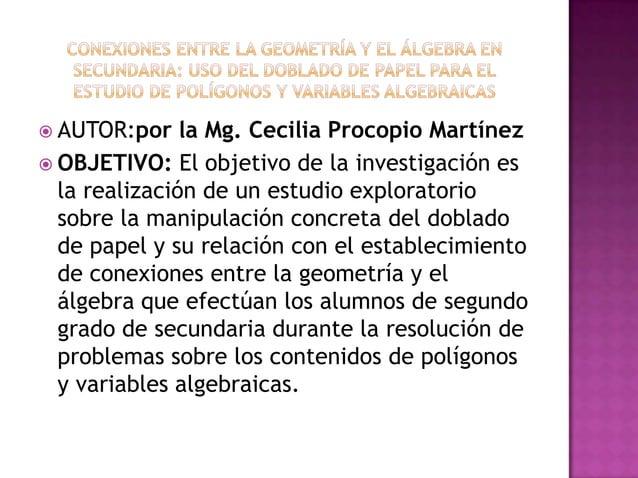  AUTOR:por    la Mg. Cecilia Procopio Martínez OBJETIVO: El objetivo de la investigación es  la realización de un estudi...
