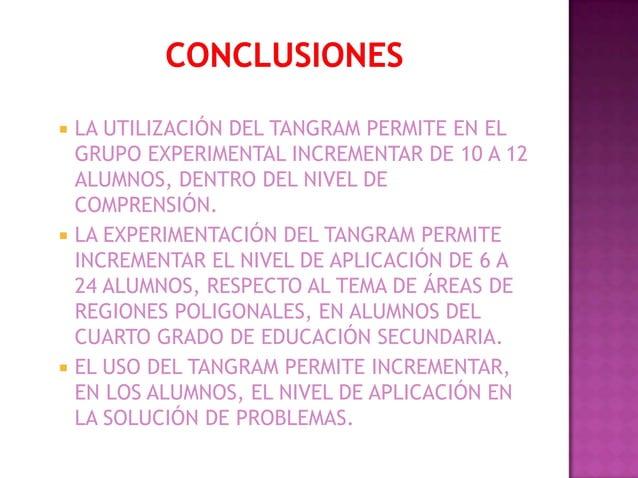    LA UTILIZACIÓN DEL TANGRAM PERMITE EN EL    GRUPO EXPERIMENTAL INCREMENTAR DE 10 A 12    ALUMNOS, DENTRO DEL NIVEL DE ...