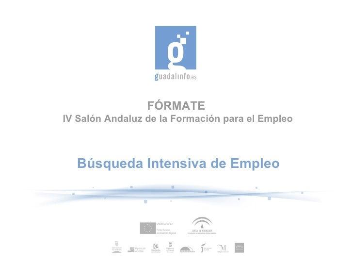 FÓRMATE  IV Salón Andaluz de la Formación para el Empleo Búsqueda Intensiva de Empleo