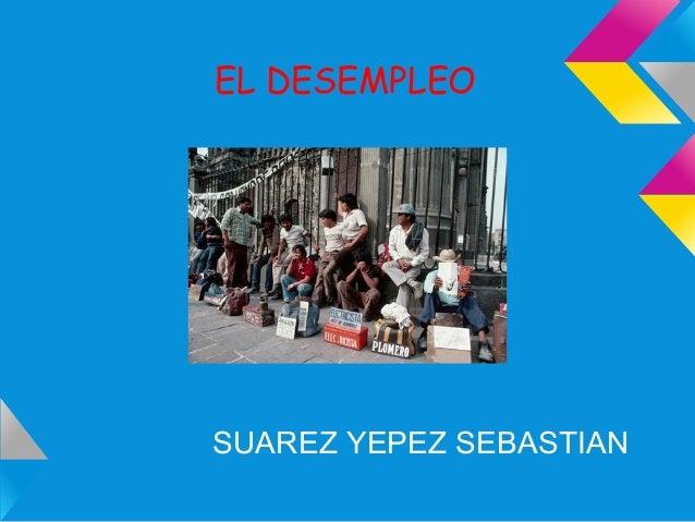 EL DESEMPLEO SUAREZ YEPEZ SEBASTIAN