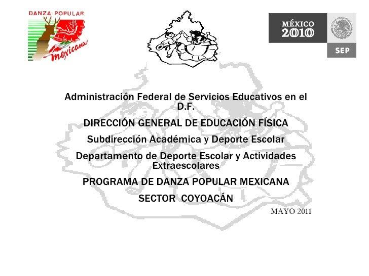 Administración Federal de Servicios Educativos en el D.F. DIRECCIÓN GENERAL DE EDUCACIÓN FÍSICA Subdirección Académica y D...