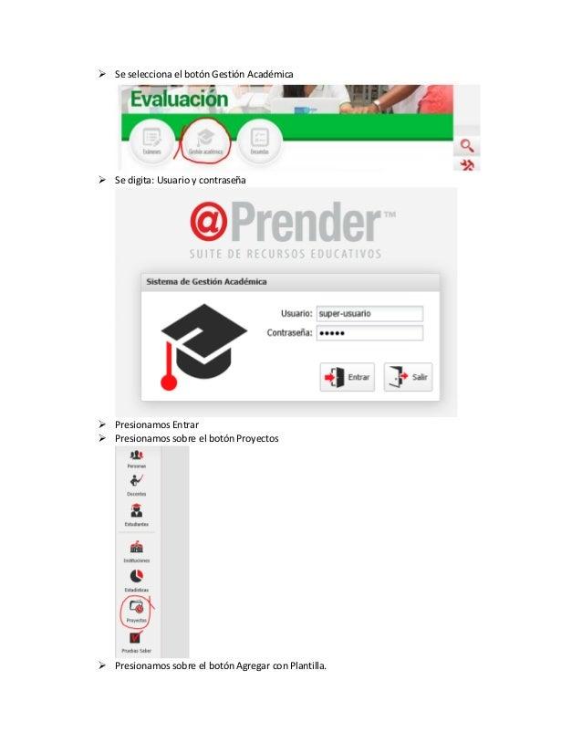  Se selecciona el botón Gestión Académica  Se digita: Usuario y contraseña  Presionamos Entrar  Presionamos sobre el b...