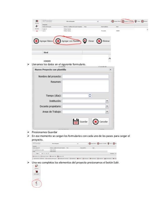  Llenamos los datos en el siguiente formulario.  Presionamos Guardar  En ese momento se cargan los formularios con cada...