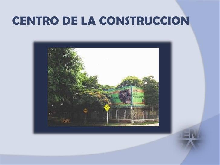 CENTRO DE LA CONSTRUCCION<br />
