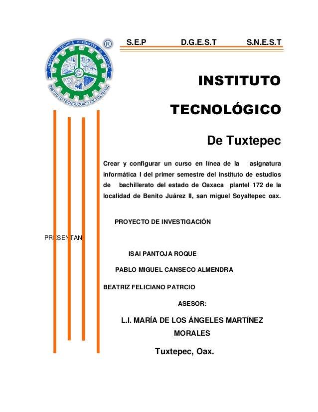 S.E.P  D.G.E.S.T  S.N.E.S.T  INSTITUTO TECNOLÓGICO De Tuxtepec Crear y configurar un curso en línea de la  asignatura  inf...
